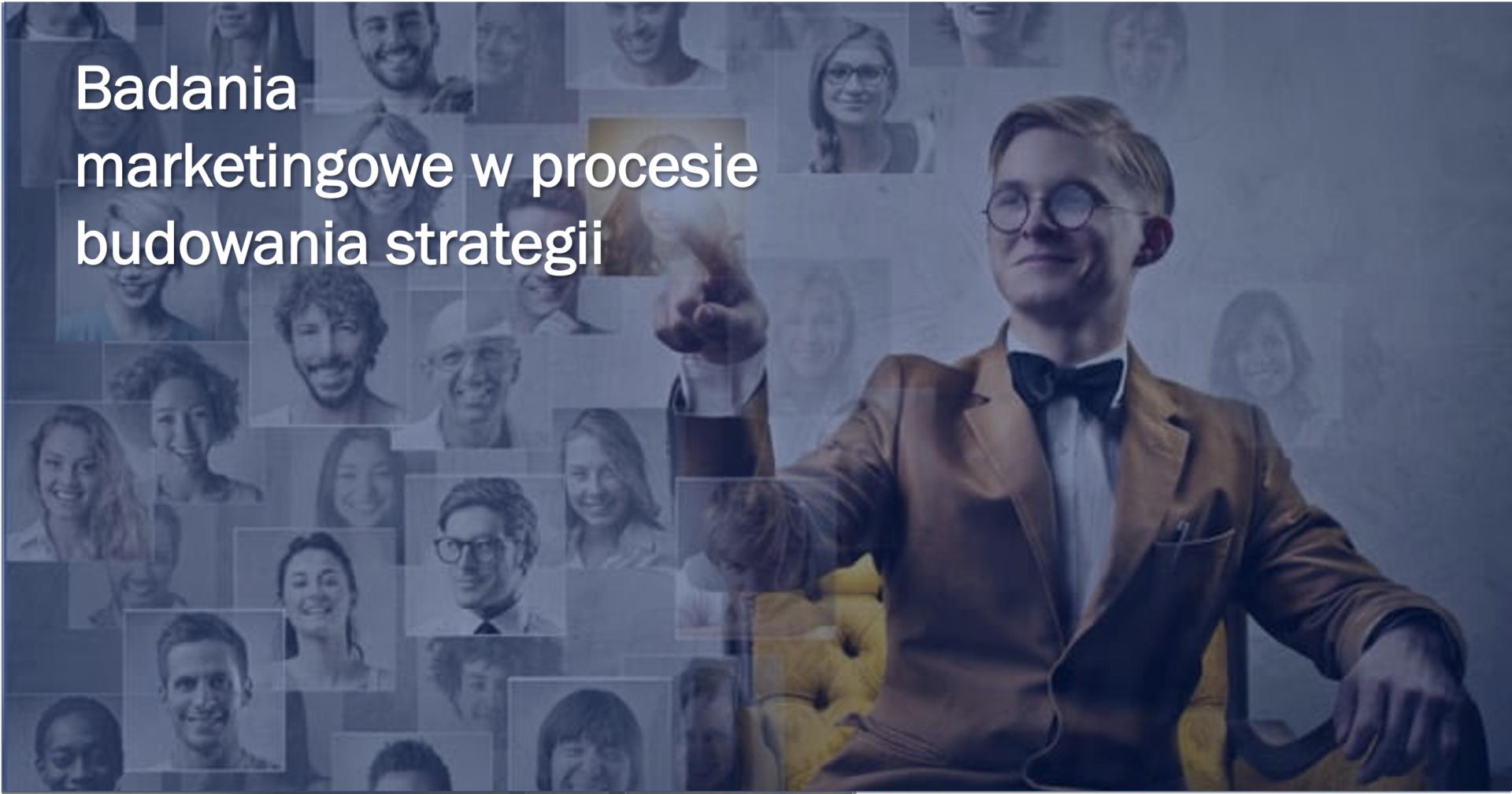 Badania marketingowe w procesie budowania strategii